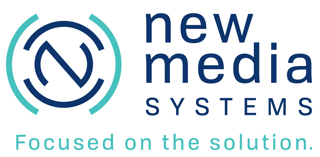New Media Systems, Inc.  |  Focused on the solution.